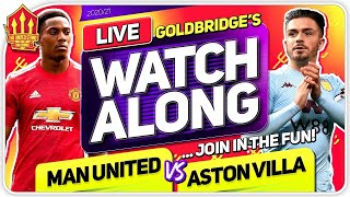 MANCHESTER UNITED vs ASTON VILLA With Mark GOLDBRIDGE LIVE