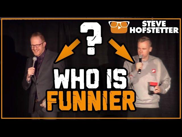 Which Comedian Was Funnier? - Steve Hofstetter