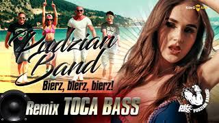 Pudzian Band - Bierz Bierz Bierz (TOCA BASS REMIX 2018)