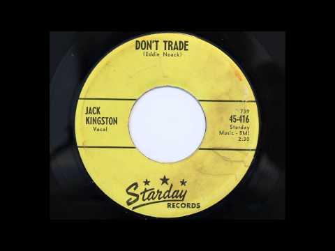 Jack Kingston - Don't Trade (Starday 416)