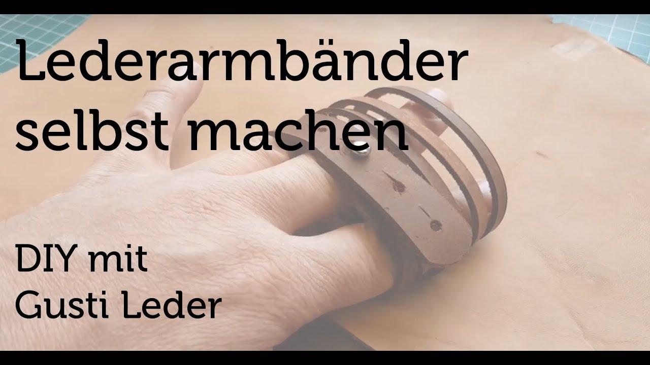 Armbänder Selbst Gebastelt Diy Lederarmband Arbeiten Mit Leder Tutorial Gusti Leder