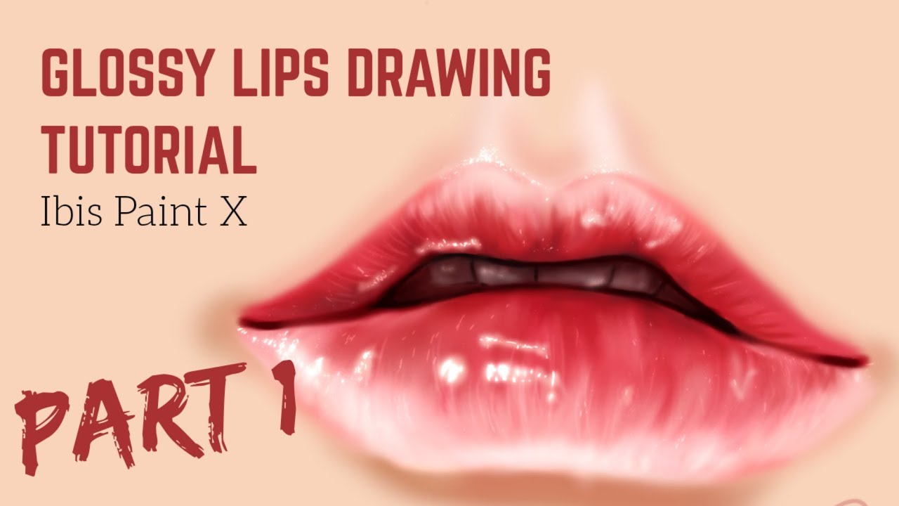 How To Draw Glossy Lips Step By Step Ibis Paint X Tutorial Part 2 Youtube