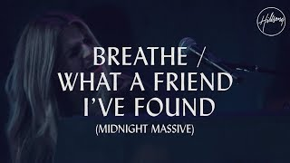 Download Breathe / What A Friend I've Found - Hillsong Worship Mp3 and Videos