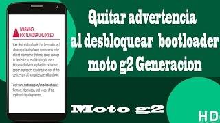 Quitar o eliminar advertencia Bootloader  Moto G2 [2 Generacion]