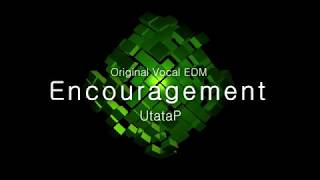 【NCS/UtataP】Encouragement【EDM/Vocal Symphonic D'n'B】
