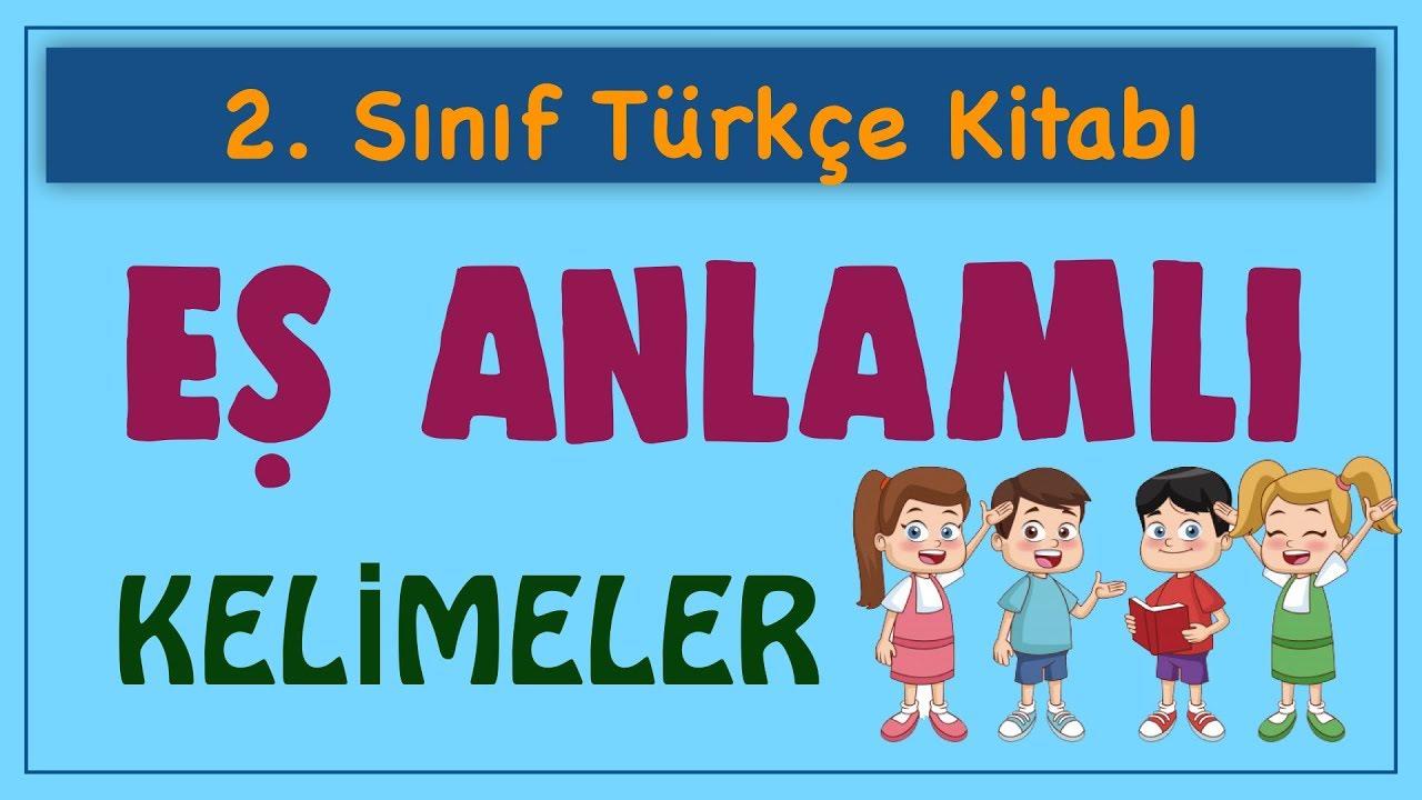 Es Anlamli Kelimeler Anlamdas 2 Sinif Turkce Dersi Konu