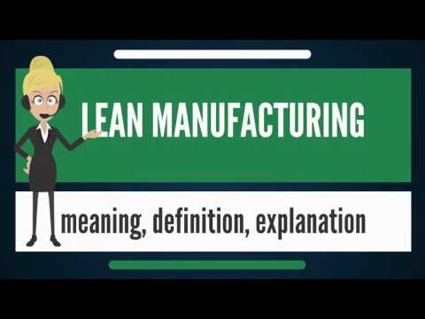 What is LEAN MANUFACTURING? What does LEAN MANUFACTURING mean? LEAN MANUFACTURING meaning