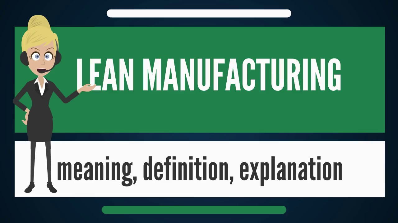what is lean manufacturing? what does lean manufacturing mean? lean