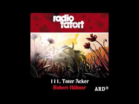 2017.Robert Hültner ARD Radio Tatort 111. Toter Acker