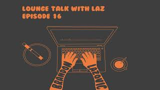 Lounge Talk With Laz: How to Get a Job Interview   Ep. 16