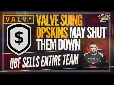 Valve Suing OPSkins to Shut Them DOWN, New OpTic, QBF Bought Out, Skin Prices Plummet and More