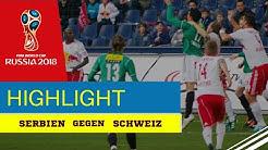 Serbien gegen Schweiz 1-2 Weltmeisterschaft 2018 Highlights HD