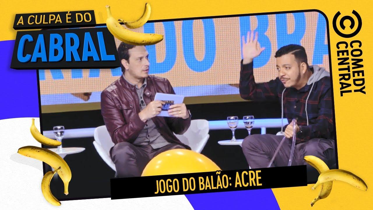 Jogo do Balão: ESPECIAL ACRE | A Culpa É Do Cabral no Comedy Central