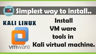 Simplest Way to install vmware tools in Kali linux virtual machine.