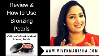 How to use Oriflame's Bronzing Pearls and highlight your makeup to have that perfect glow