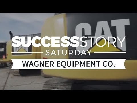 Success Story Saturday: Wagner Equipment Co.