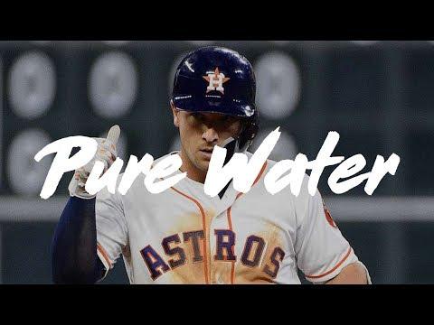 "Alex Bregman 2019 Mix    ""Pure Water"""