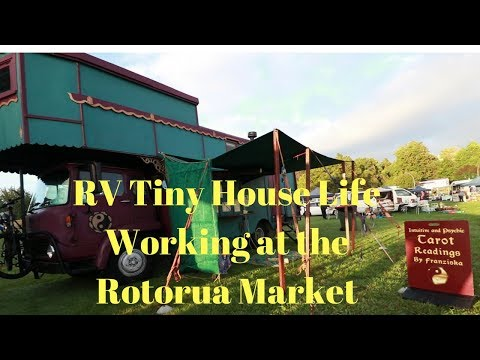 Travelling in my Tiny House/Truck/Working at the Rotorua Market