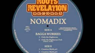 NOMADIX feat BAGGA WORRIES - ONLY THE RIGHTEOUS / CREATION MYTH (RRR12005)