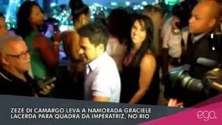 ego zez di camargo leva a namorada graciele lacerda para o samba