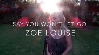 Say You Won't Let Go - James Arthur   |   Zoe Louise cover