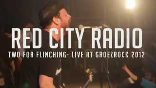 RED CITY RADIO - Two For Flinching (Live at Groezrock 2012)