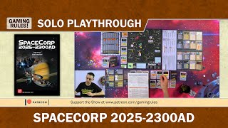 Space Corp 2025-2300 - A Gaming Rules! Solo Playthrough