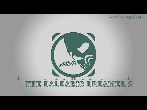 The Balearic Dreamer 2 By Niklas Gustavsson - [Electro Music]