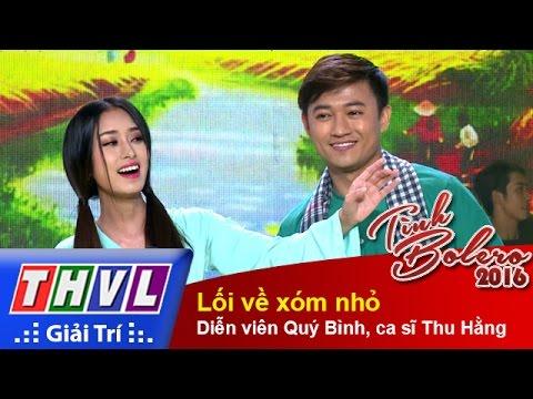THVL   Tình Bolero 2016 - Tập 8: Lối về xóm nhỏ - Diễn viên Quý Bình, ca sĩ Thu Hằng