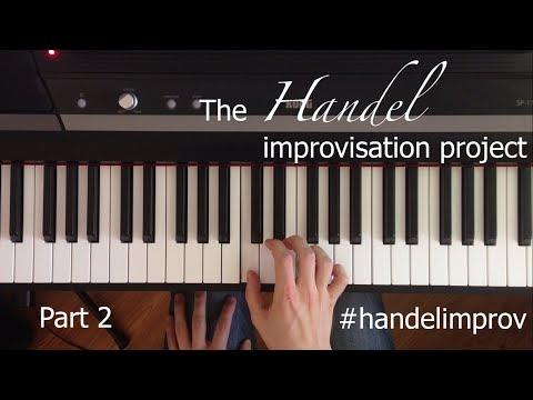 The Handel Improvisation Project, Part 2 || Using Alberti Bass