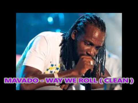 Mavado - Way We Roll ( Clean )