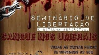 Seminário de Libertação e Batalha Espiritual - Sangue nos Umbrais