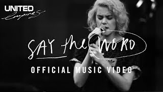Say The Word - Music Video -- Hillsong UNITED(This is the official music video for Say The Word! It was filmed in studio and on the EMPIRES tour. Buy Empires here: http://smarturl.it/Empires?IQid=youtube ..., 2016-03-13T07:39:03.000Z)