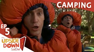 The Upside Down Show: Ep 4 - Camping