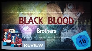 BLACK BLOOD BROTHERS - Anime Review [German /Deutsch ]