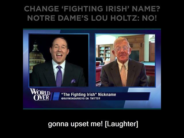 Change 'Fighting Irish' Name? Notre Dame's Lou Holtz: No!