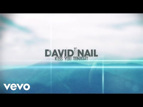 David Nail - Kiss You Tonight (Lyric Video)