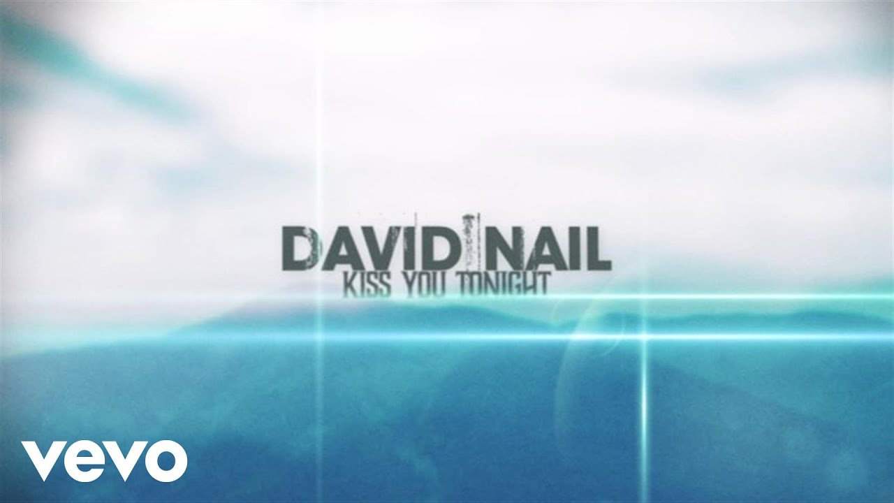 David Nail - Kiss You Tonight (Lyric Video) - YouTube