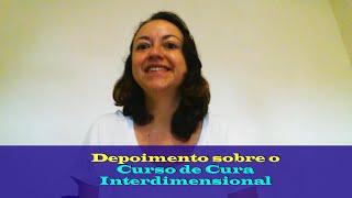 Qual foi a Importância do Curso de Cura Interdimensional Para Mim - Vanessa Costa Aguiar
