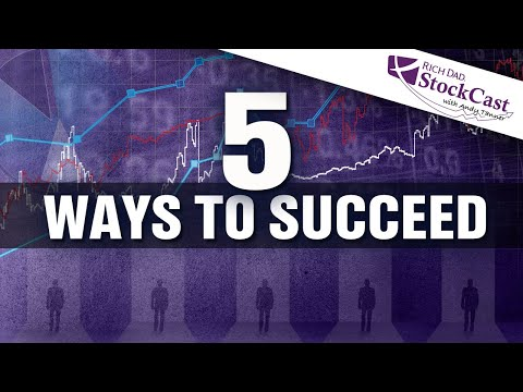 5 Ways to Succeed In This Economy - [Rich Dad's StockCast]