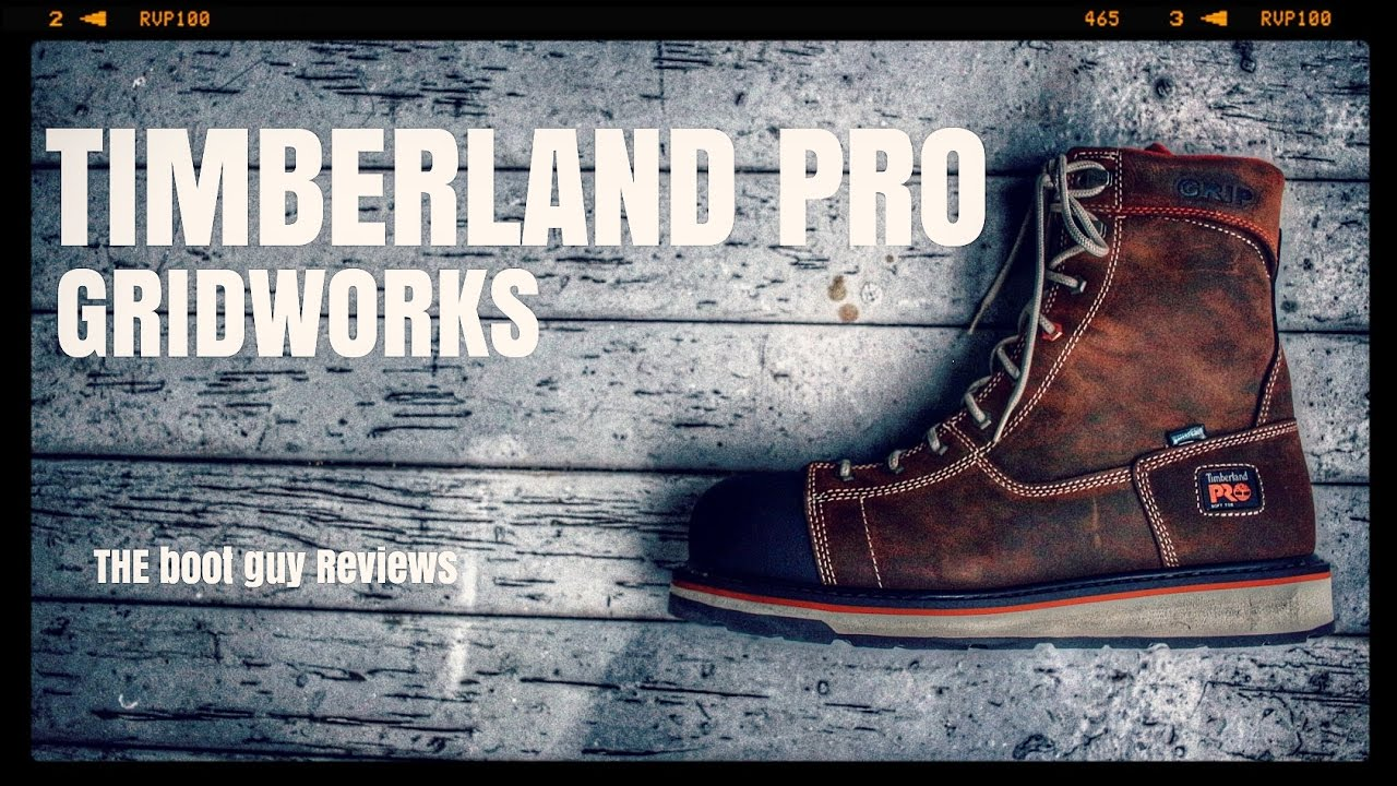 0f1854ff3c1 TIMBERLAND PRO GRIDWORKS [The Boot Guy Reviews ]