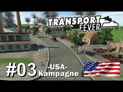 TRANSPORT FEVER #03 (US-Kampagne): Industrialisierung-Part 1