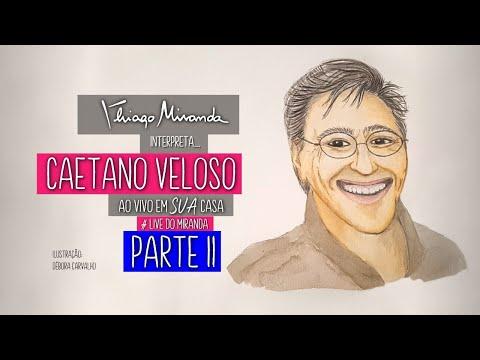 Thiago Miranda interpreta CAETANO VELOSO - Parte 2 - Ao vivo em SUA casa #FiqueEmCasa #LiveDoMiranda
