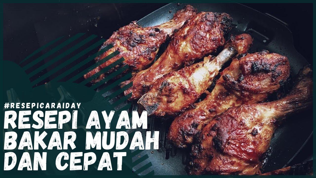 Resepi Ayam Bakar Mudah Dan Cepat - YouTube