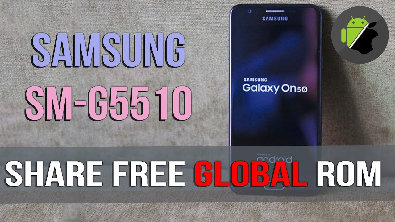 FREE GLOBAL ROM for Samsung On5 (SM-G5510) - Full CH Play, muti language