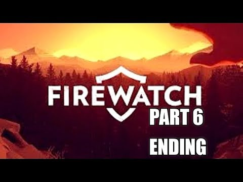 Firewatch Full Gameplay Walkthrough Part 6 (ENDING) Let's Play Playthrough