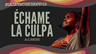 Échame La Culpa - SALSATION® Choreography by Alejandro Angulo