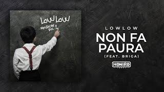 LOWLOW feat. BRIGA - 10 - NON FA PAURA ( LYRIC VIDEO )