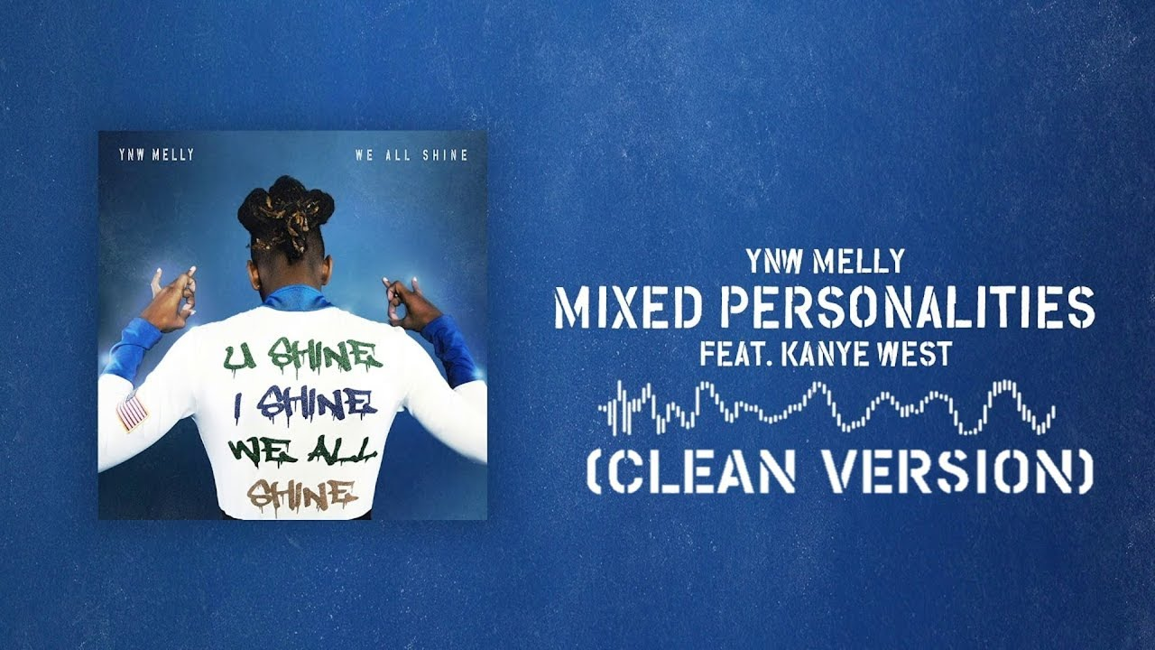 Mixed Personalities Clean Version Ynw Melly Ft Kanye West Ye Youtube