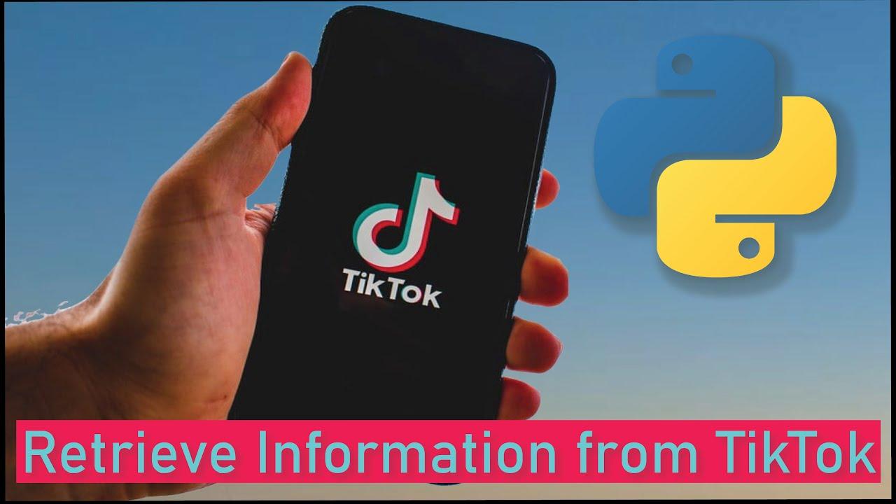 How to Retrieve Information from TikTok in Python
